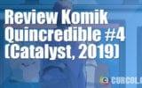 Review Komik Quincredible #4 (Catalyst Prime, 2019)