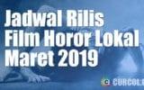 Jadwal Rilis Film Horor Lokal di Bioskop Bulan Maret 2019