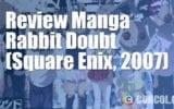 Tentang Manga Rabbit Doubt (Square Enix, 2007)