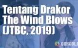 Tentang Drakor The Wind Blows (JTBC, 2019)