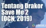 Tentang Drakor Save Me 2 (OCN, 2019)