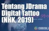 Tentang JDrama Digital Tattoo (NHK, 2019)