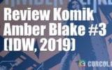 Review Komik Amber Blake #3 (IDW, 2019)