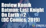 Review Komik Batman: Last Knight On Earth #2 (DC Comics, 2019)
