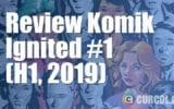 Review Komik Ignited #1 (H1, 2019)