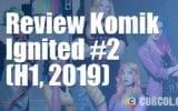 Review Komik Ignited #2 (H1, 2019)