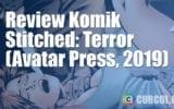 Review Komik Stitched: Terror (Avatar Press, 2019)