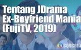 Tentang JDrama Ex-Boyfriend Mania (Fuji TV, 2019)