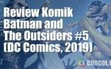 Review Komik Batman And The Outsiders #5 (DC Comics, 2019)
