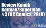 Review Komik Batman/Superman #3 (DC Comics, 2019)