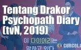 Tentang Drakor Psychopath Diary (tvN, 2019)