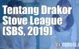 Tentang Drakor Stove League (SBS, 2019)
