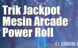 Cara Mendapatkan Jackpot di Mesin Power Roll