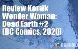 Review Komik Wonder Woman: Dead Earth #2 (DC Comics, 2020)