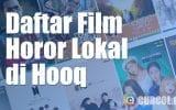 Daftar Film Horor Indonesia di Hooq