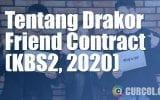 Tentang Drakor Friend Contract (KBS2, 2020)