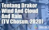Tentang Drakor Wind And Cloud And Rain (TV Chosun, 2020)