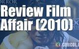 Review Film Affair (2010)