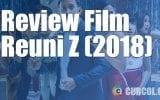 Review Film Reuni Z (2018)