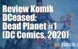 Review Komik DCeased: Dead Planet #1 (DC Comics, 2020)