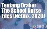 Tentang Drakor The School Nurse Files (Netflix, 2020)