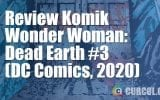 Review Komik Wonder Woman: Dead Earth #3 (DC Comics, 2020)