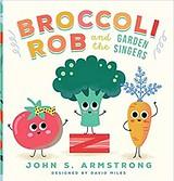 Broccoli Rob annd the Garden Singers