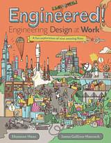 Engineered!- Engineering Design at Work