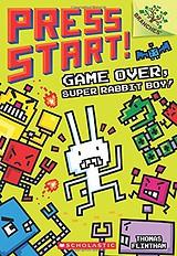 Press Start! Game Over, Super Rabbit Boy! Adventure Chapter Books for Kids