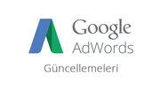 Önemli Google AdWords Güncellemeleri