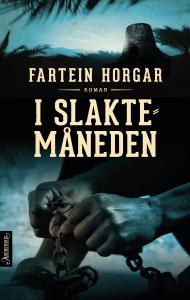 FarteinHorgar-I Slaktemåneden-Ascheoug forlag-bokvår-2017-bokblogg-historisk roman