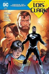Droga do Odrodzenia. Superman: Lois i Clark okładka