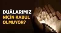 Dualarımız neden kabul olmuyor?