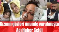 Başından Vurulan Kadın Hastanede Yaşam Savaşını Kaybetti