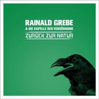 Rainald Grebe & Die Kapelle Der Versöhnung - Zurück Zur Natur (LP, Album)