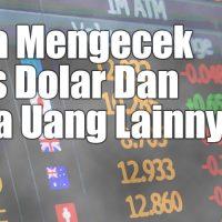 Cara Mengecek Kurs Dolar Dan Nilai Tukar Mata Uang Lainnya Online