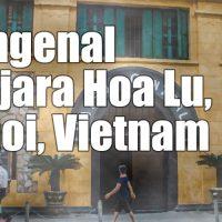 Mengenal Penjara Hoa Lu, Neraka Dunia di Hanoi Seabad Yang Lalu