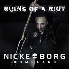 RUINS OF A RIOT/NICKE BORG HOMELAND