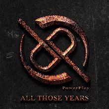ALL THOSE YEARS/POWERPLAY