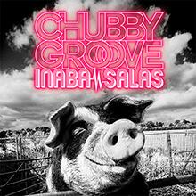 CHUBBY GROOVE/INABA / SALAS