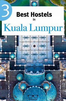 Best Hostels in Kuala Lumpur the complete guide and overview for backpackers