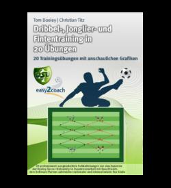 Fussballübungen für dein Fußballtraining - Dribbel-, Jonglier- und Fintentraining in 20 Übungen - 1