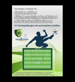 Stürmertraining Fussballübungen für dein Fußballtraining - Spielgemäßes Stürmertraining kombiniert mit Standardsituationen