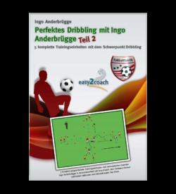 Fußball Dribbling Fußball Übungen für dein Fußballtraining - Perfektes Dribbling mit Ingo Anderbrügge Teil2