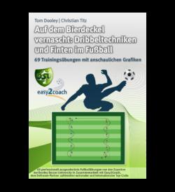 Dribbeltechniken Fußball Übungen für dein Fußballtraining - Auf dem Bierdeckel vernascht: Dribbeltechniken und Finten im Fußball
