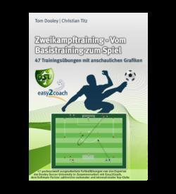 Zweikampftraining Fußball Übungen für dein Fußballtraining - Zweikampftraining - Vom Basistraining zum Spiel