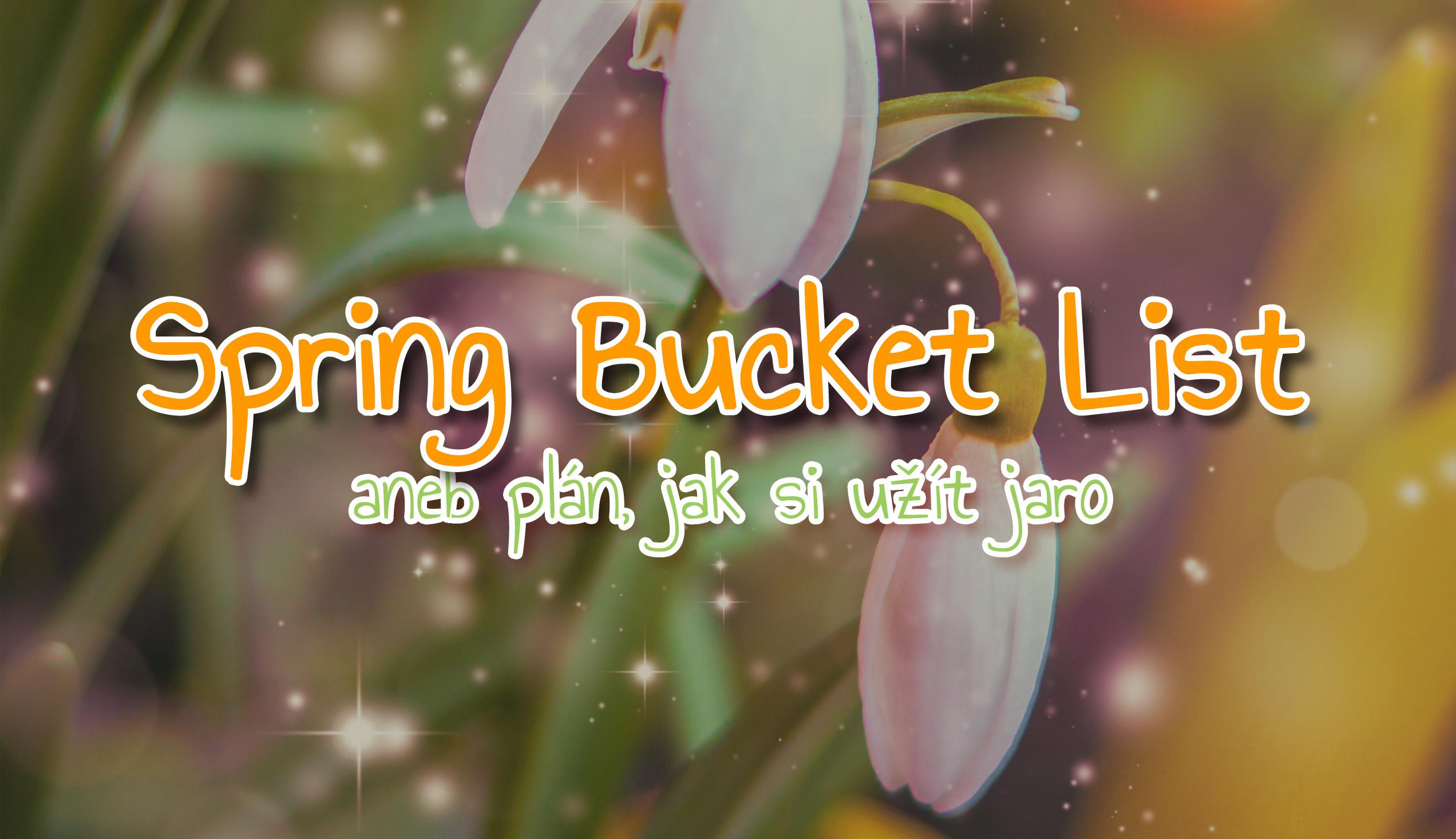 Spring Bucket List aneb plán, jak si užít jaro