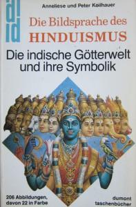 Die Bildsprache des Hinduismus - die indische Götterwelt und ihre Symbolik