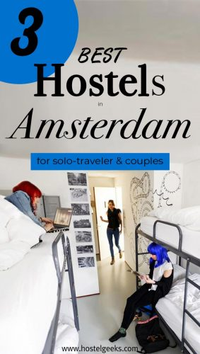 Best Hostels in Amsterdam the complete guide and overview for backpackers