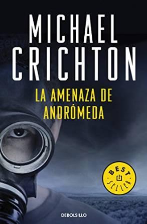 Mejor thriller de ciencia ficción - La amenaza de Andrómeda - Michael Crichton